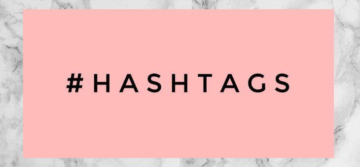 Hashtags: cosa sono, a cosa servono e come si usano in maniera efficace